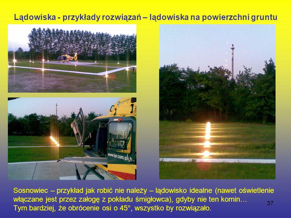 37 Sosnowiec – przykład jak robić nie należy – lądowisko idealne (nawet oświetlenie włączane jest przez załogę z pokładu śmigłowca), gdyby nie ten komin… Tym bardziej, że obrócenie osi o 45°, wszystko by rozwiązało.
