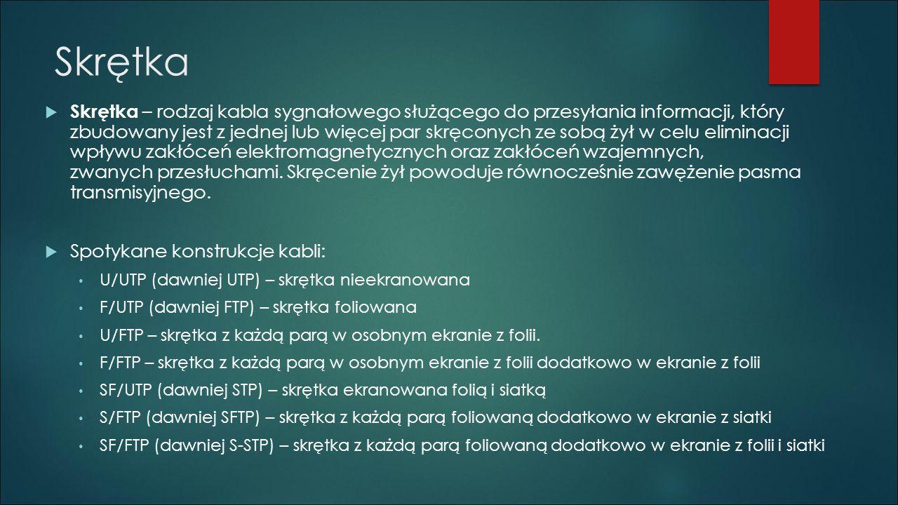 Skrętka  Skrętka – rodzaj kabla sygnałowego służącego do przesyłania informacji, który zbudowany jest z jednej lub więcej par skręconych ze sobą żył