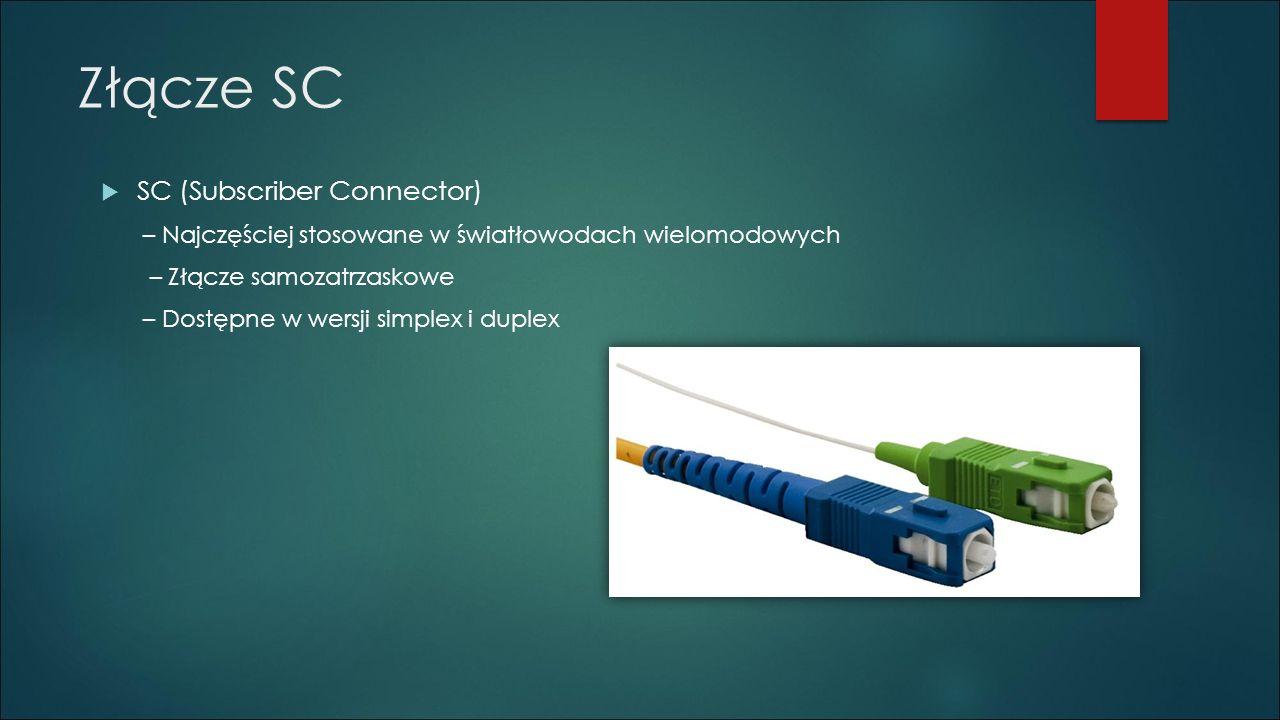 Złącze SC  SC (Subscriber Connector) – Najczęściej stosowane w światłowodach wielomodowych – Złącze samozatrzaskowe – Dostępne w wersji simplex i dup