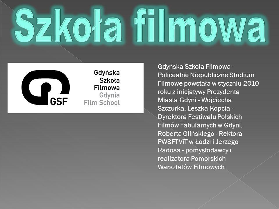 Gdyńska Szkoła Filmowa - Policealne Niepubliczne Studium Filmowe powstała w styczniu 2010 roku z inicjatywy Prezydenta Miasta Gdyni - Wojciecha Szczur