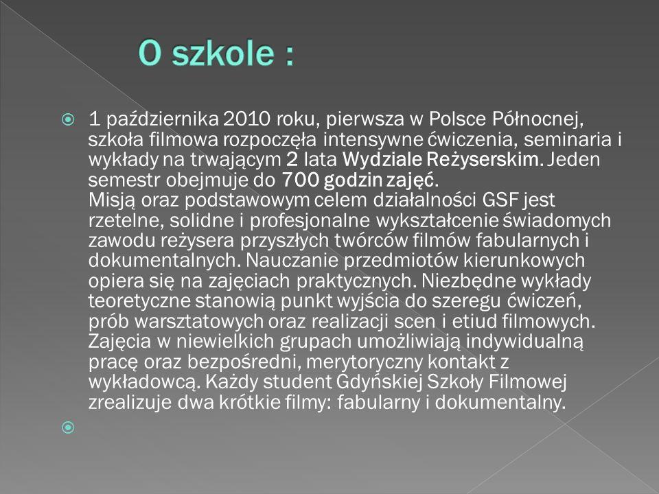  1 października 2010 roku, pierwsza w Polsce Północnej, szkoła filmowa rozpoczęła intensywne ćwiczenia, seminaria i wykłady na trwającym 2 lata Wydzi