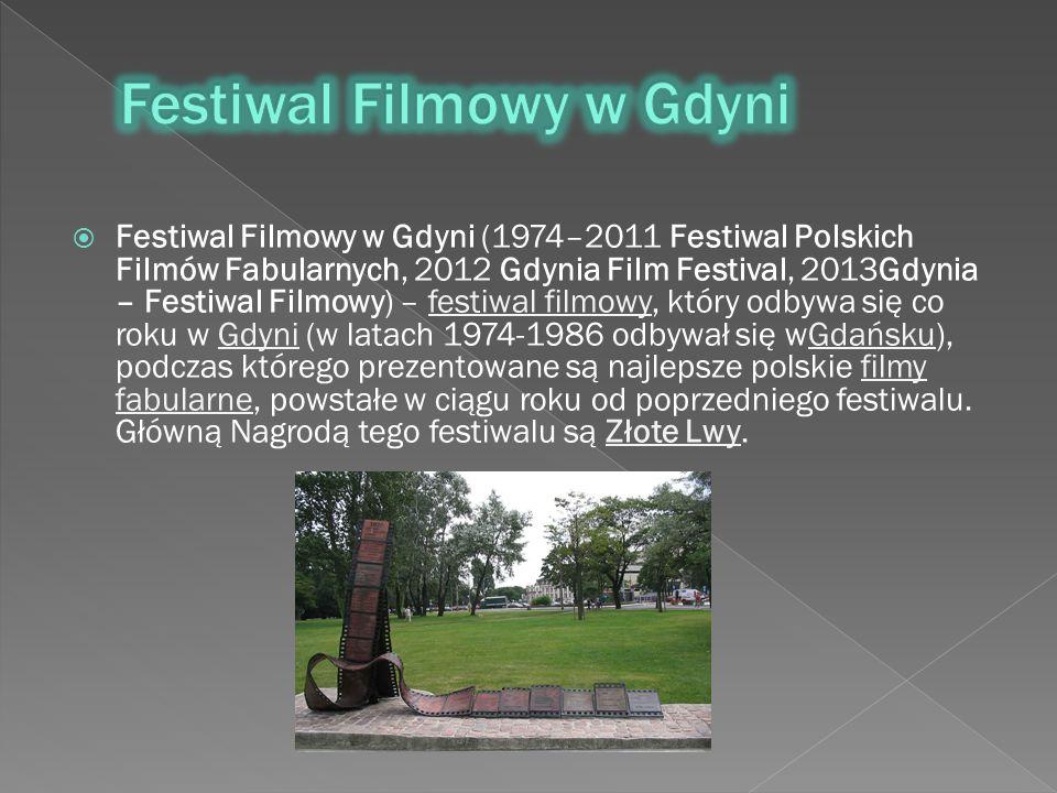  Festiwal Filmowy w Gdyni (1974–2011 Festiwal Polskich Filmów Fabularnych, 2012 Gdynia Film Festival, 2013Gdynia – Festiwal Filmowy) – festiwal filmowy, który odbywa się co roku w Gdyni (w latach 1974-1986 odbywał się wGdańsku), podczas którego prezentowane są najlepsze polskie filmy fabularne, powstałe w ciągu roku od poprzedniego festiwalu.