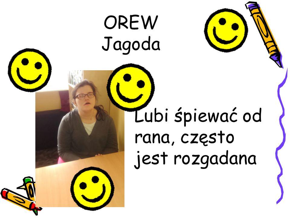 OREW Jagoda Lubi śpiewać od rana, często jest rozgadana