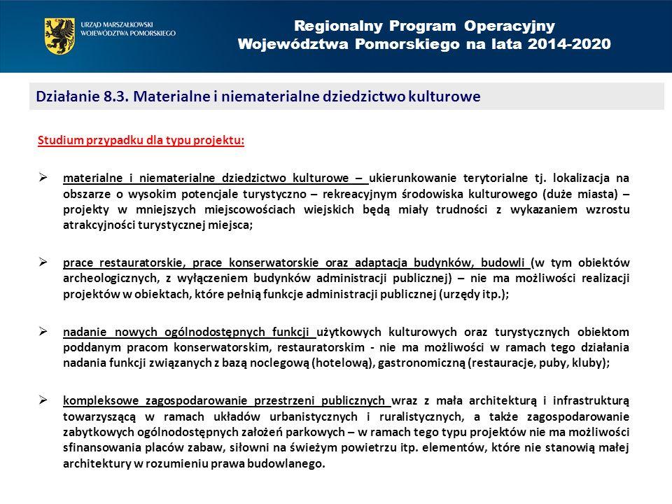 Regionalny Program Operacyjny Województwa Pomorskiego na lata 2014-2020 Studium przypadku dla typu projektu:  materialne i niematerialne dziedzictwo