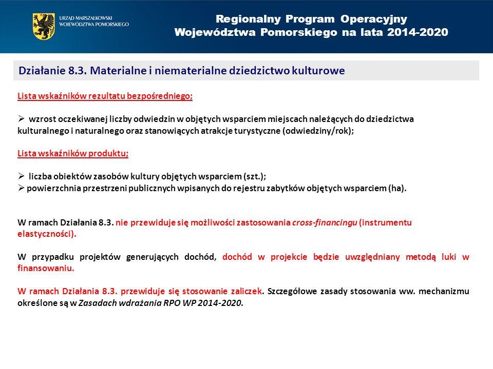 Regionalny Program Operacyjny Województwa Pomorskiego na lata 2014-2020 Działanie 8.3. Materialne i niematerialne dziedzictwo kulturowe Lista wskaźnik