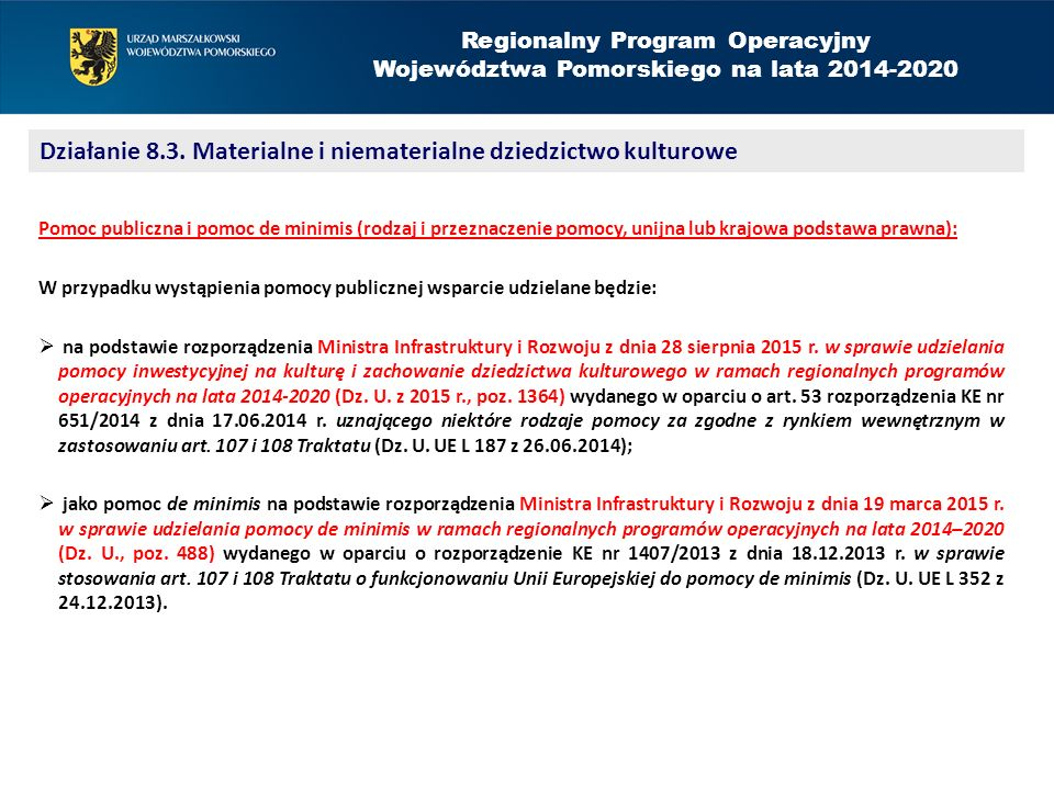 Regionalny Program Operacyjny Województwa Pomorskiego na lata 2014-2020 Działanie 8.3. Materialne i niematerialne dziedzictwo kulturowe Pomoc publiczn