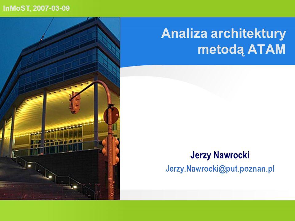 InMoST, 2007-03-09 Metoda ATAM (2) Agenda Czynniki biznesowe Prezentacja architektury Identyfikacja podejść architekt.