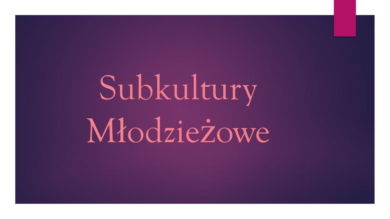 Subkultury M ł odzie ż owe
