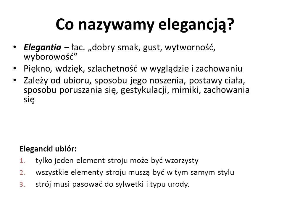 Co nazywamy elegancją. Elegantia – łac.