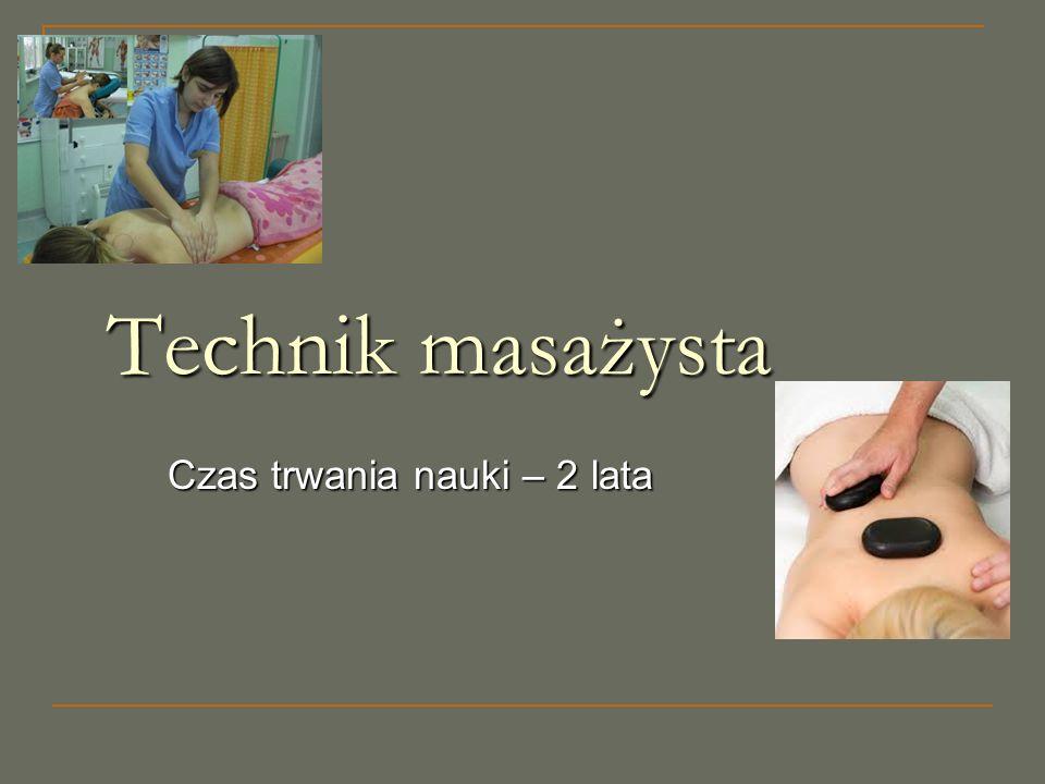 Technik masażysta Czas trwania nauki – 2 lata