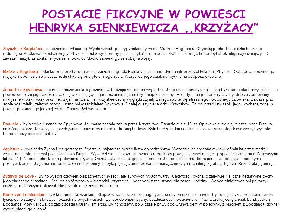 POSTACIE FIKCYJNE W POWIESCI HENRYKA SIENKIEWICZA,,KRZYŻACY'' Zbyszko z Bogdańca - młodzieniec był sierotą.