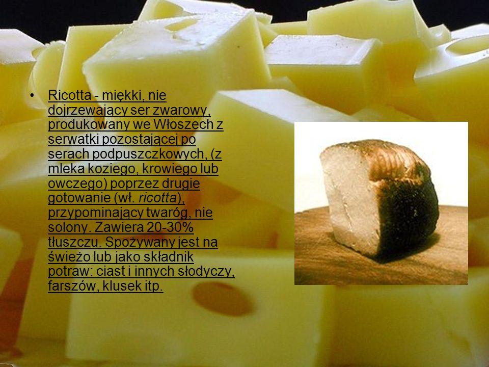 Ricotta - miękki, nie dojrzewający ser zwarowy, produkowany we Włoszech z serwatki pozostającej po serach podpuszczkowych, (z mleka koziego, krowiego lub owczego) poprzez drugie gotowanie (wł.
