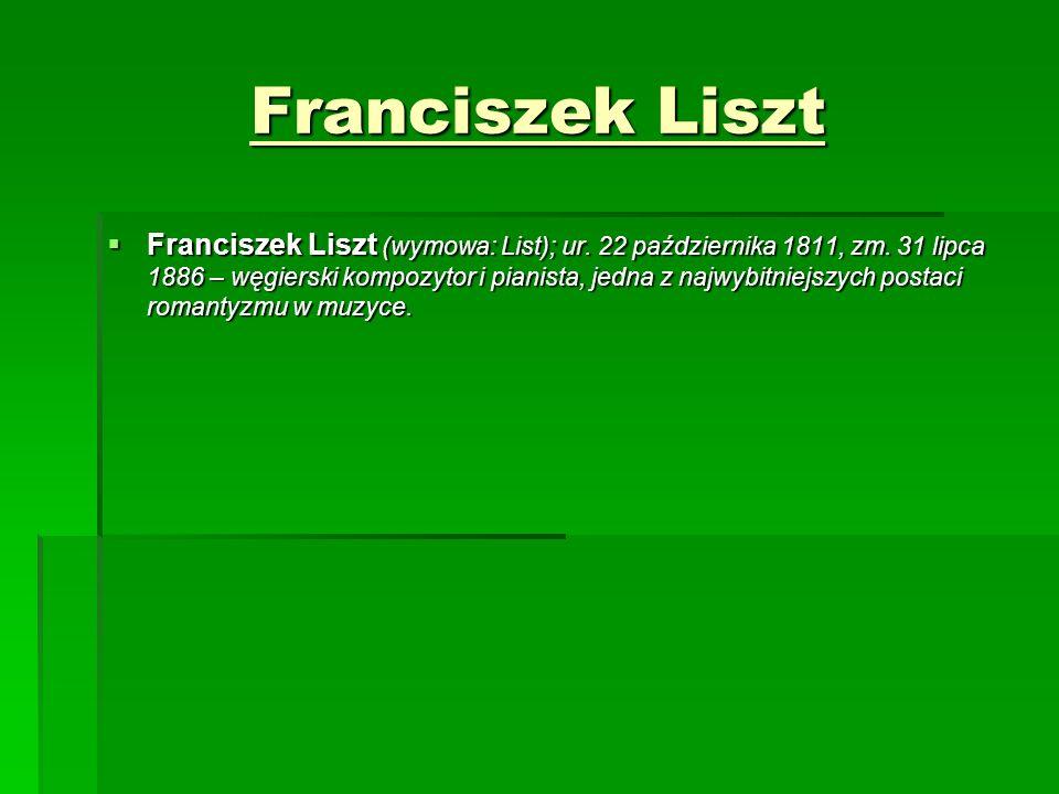 Franciszek Liszt  Franciszek Liszt (wymowa: List); ur.