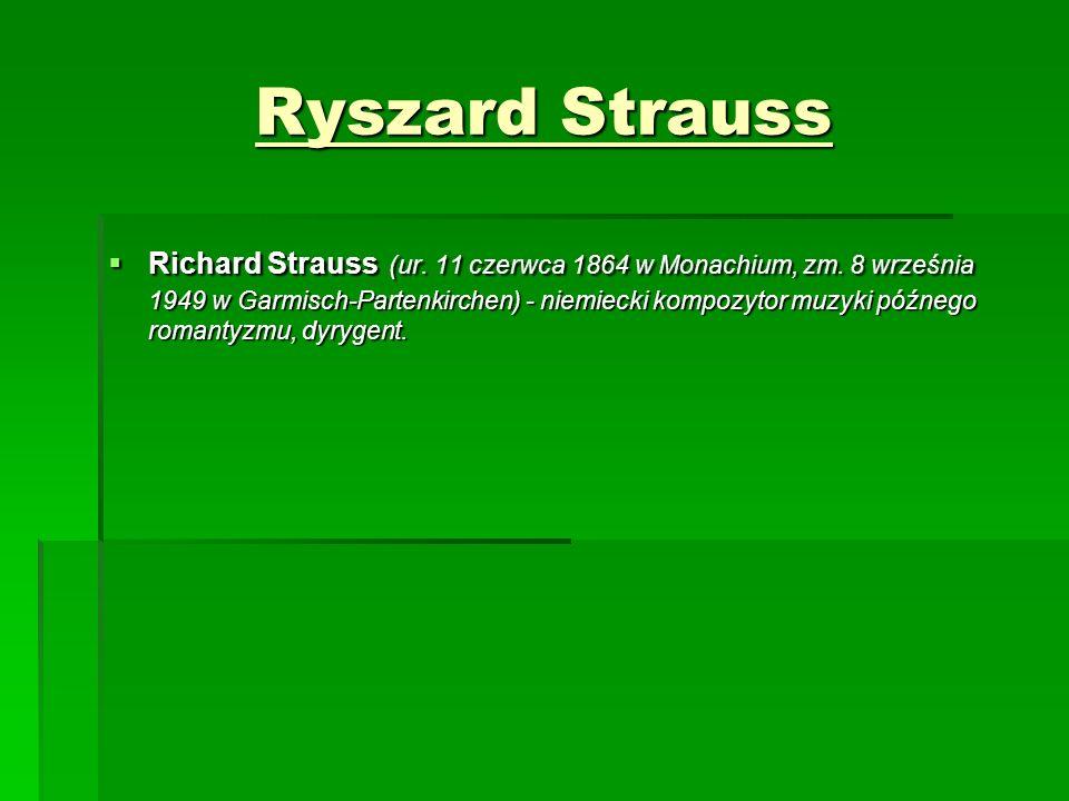 Ryszard Strauss  Richard Strauss (ur. 11 czerwca 1864 w Monachium, zm.
