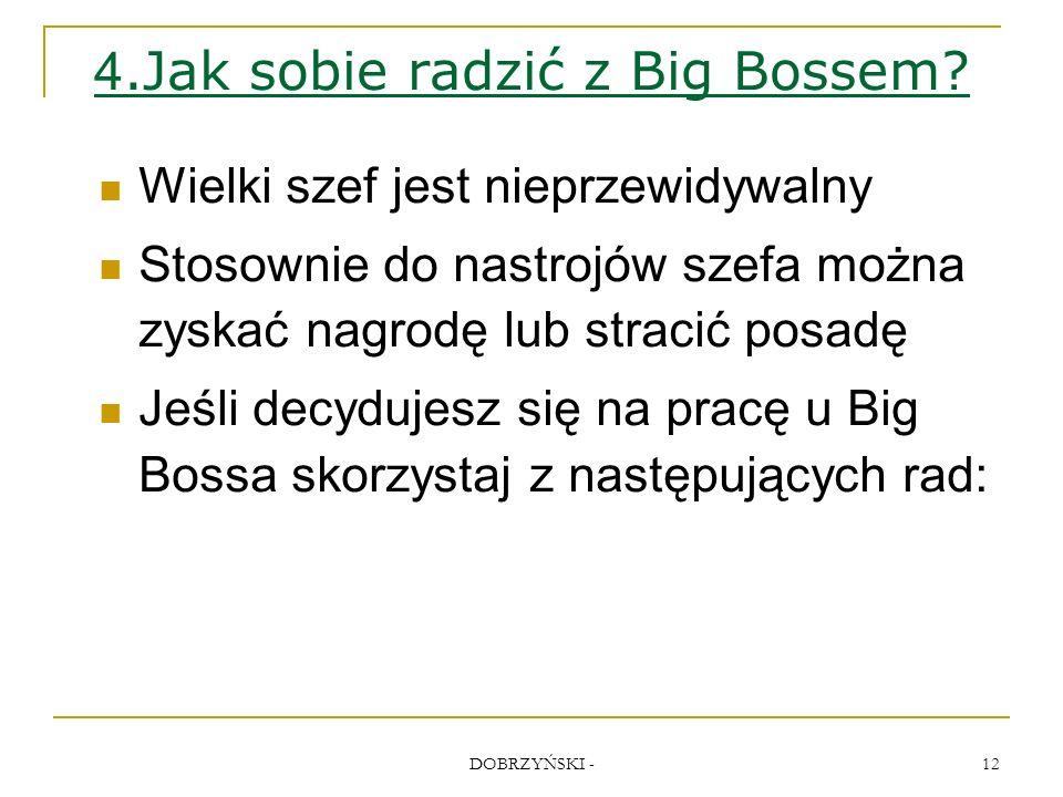 DOBRZYŃSKI - 12 4.Jak sobie radzić z Big Bossem.
