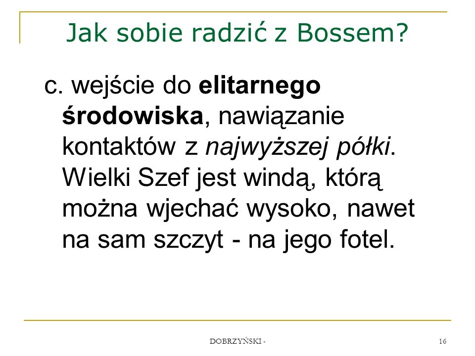 DOBRZYŃSKI - 16 Jak sobie radzić z Bossem. c.
