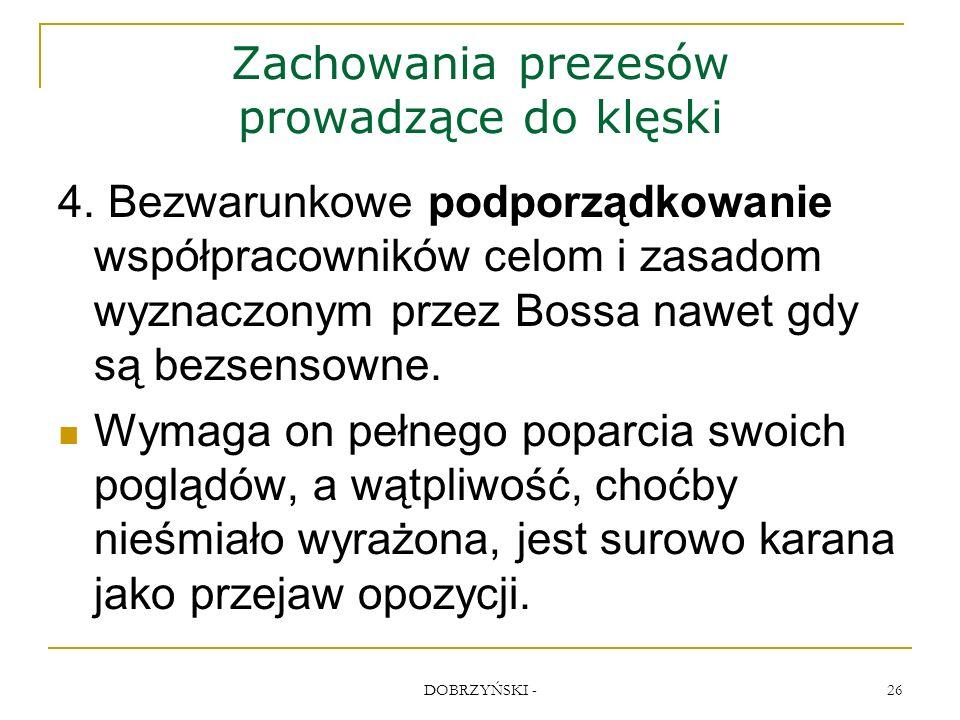DOBRZYŃSKI - 26 Zachowania prezesów prowadzące do klęski 4.