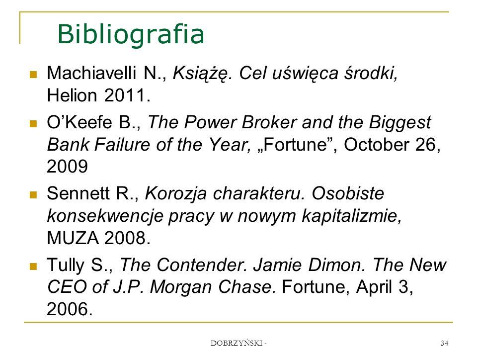 DOBRZYŃSKI - 34 Bibliografia Machiavelli N., Książę.