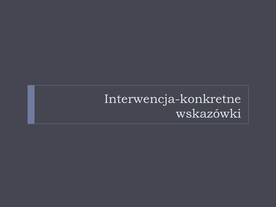 Interwencja-konkretne wskazówki