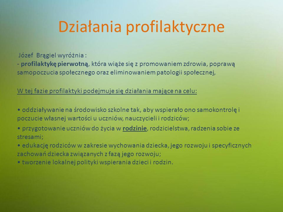 -profilaktyka wtórna - skupia się na wczesnym wykrywaniu objawów maltretowania, zanim ujawnią się poważne lub trwałe zmiany.