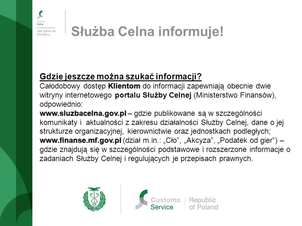 Izba Celna we Wrocławiu Służba Celna informuje. Gdzie jeszcze można szukać informacji.