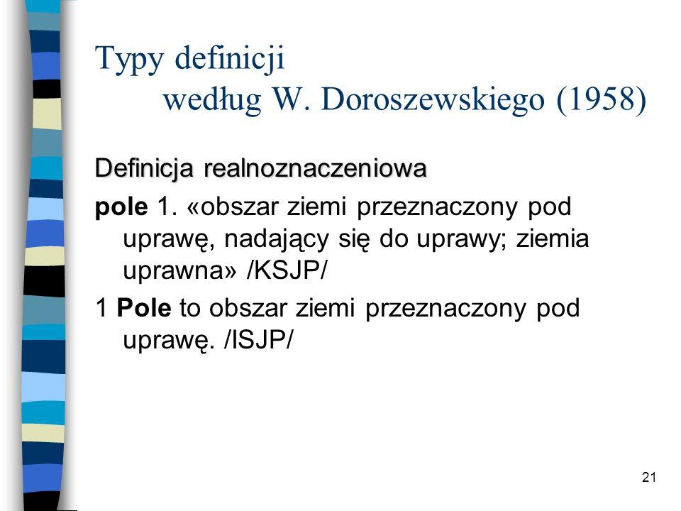 20 Podział definicji z punktu widzenia językoznawczego n definicje semantyczne; n definicje gramatyczne; n definicje pragmatyczne.