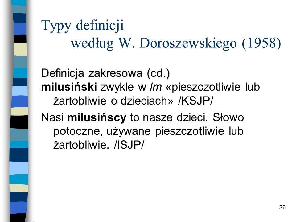 25 Typy definicji według W. Doroszewskiego (1958) Definicja zakresowa beczeć 1.