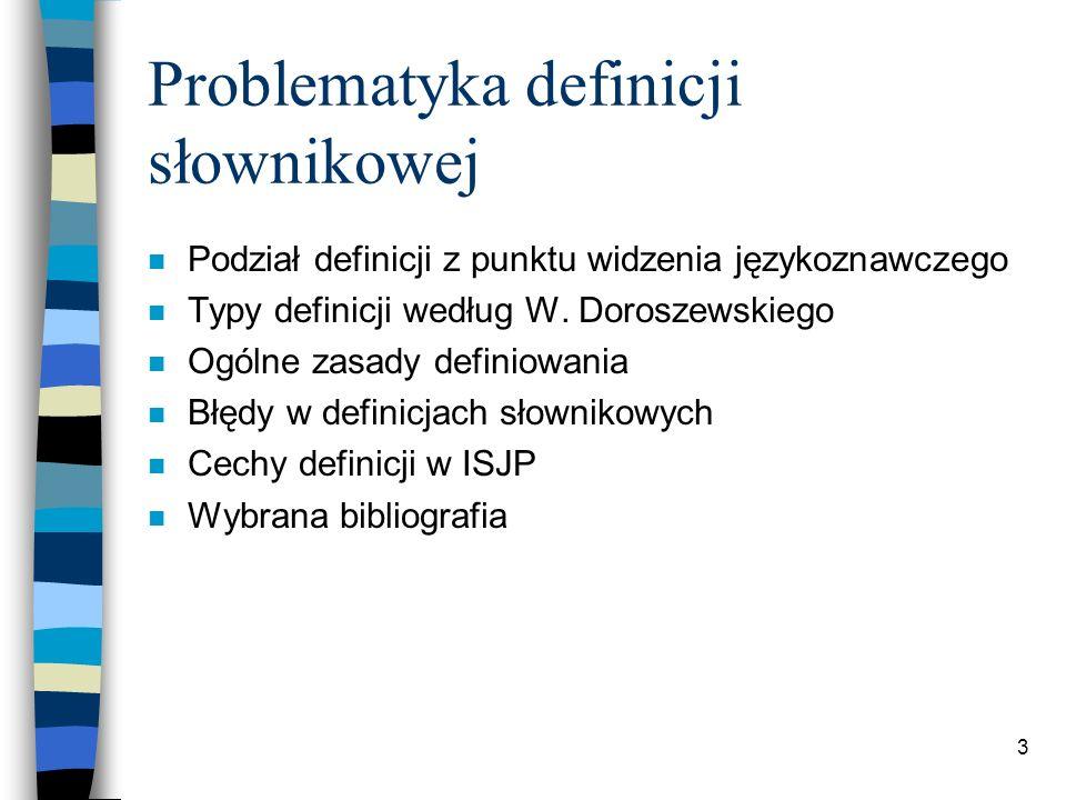3 Problematyka definicji słownikowej n Podział definicji z punktu widzenia językoznawczego n Typy definicji według W.
