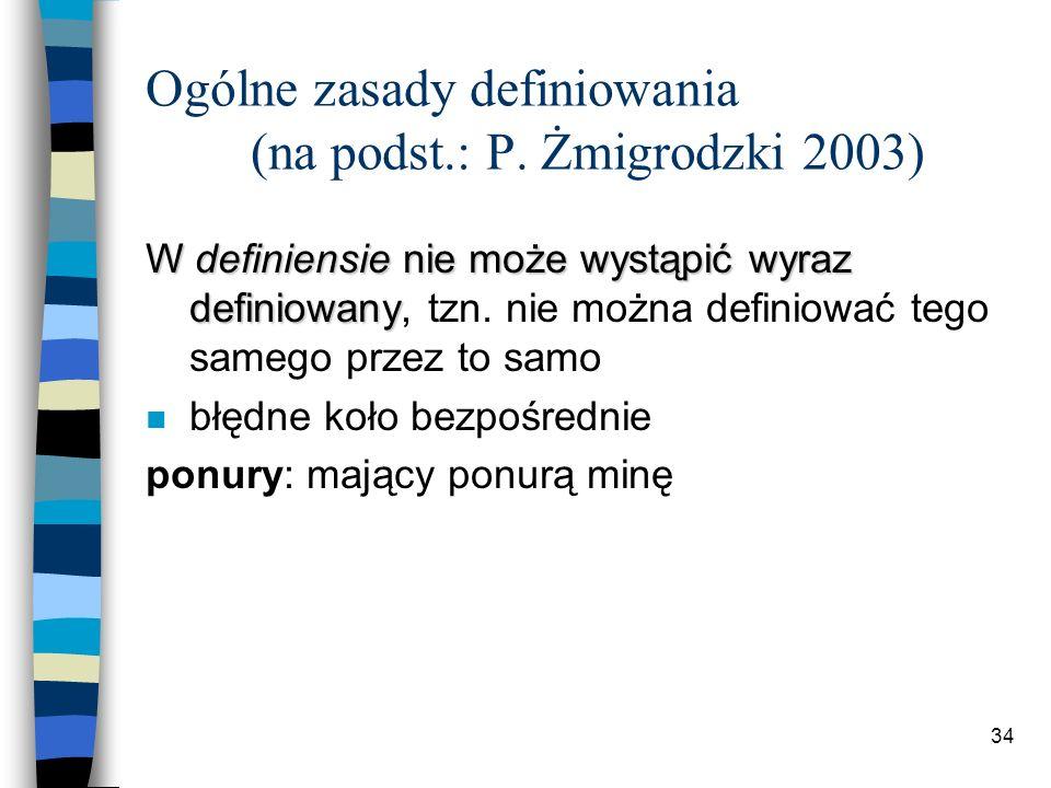 33 Ogólne zasady definiowania (na podst.: P.