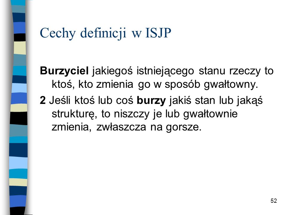 51 Cechy definicji w ISJP 1 Cieć to inaczej dozorca.