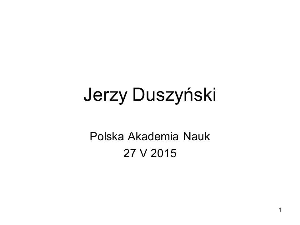 Jerzy Duszyński Polska Akademia Nauk 27 V 2015 1