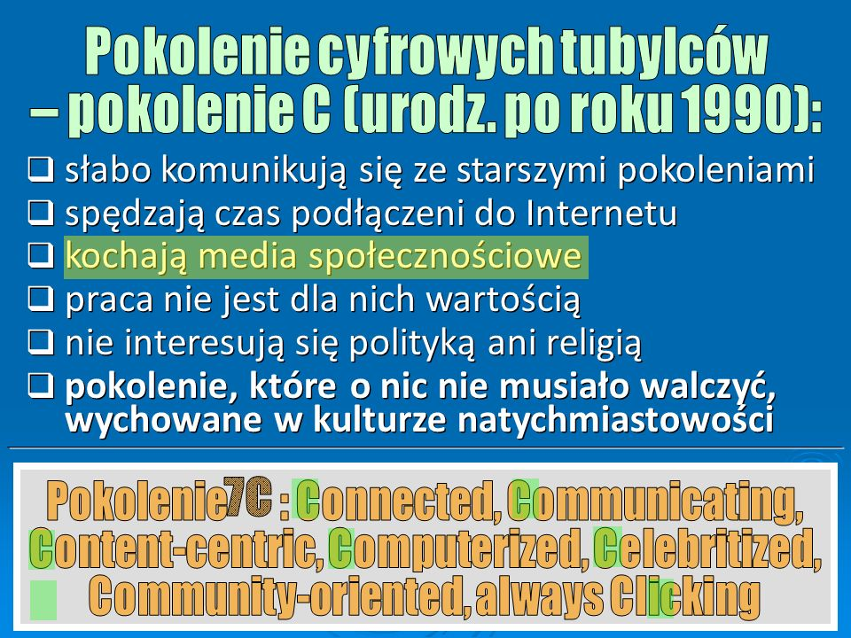  cyfrowi tubylcy (autochtoni) (ang. digital natives)  cyfrowi imigranci (ang. digital immigrants)  cyfrowi tubylcy (autochtoni) (ang. digital nativ