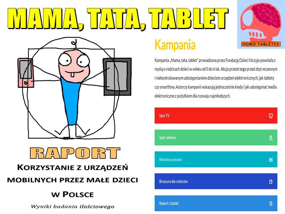  poznawanie rzeczywistości z ekranu (tablet) – wideodeficyt (dziecko poznaje złożoną rzeczy- wistość za pomocą płaskiego ekranu, zubożone poznanie zmysłowe przy nadmiarze bodźców)  do 2.