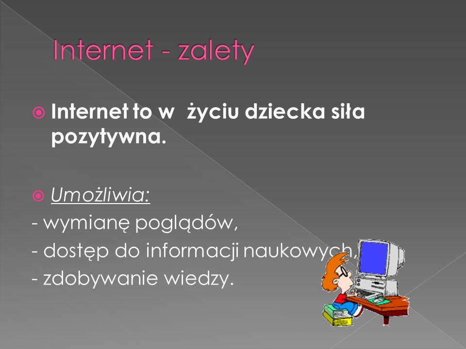  Internet to w życiu dziecka siła pozytywna.