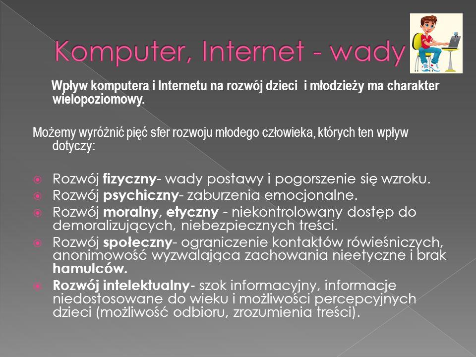 Wpływ komputera i Internetu na rozwój dzieci i młodzieży ma charakter wielopoziomowy.