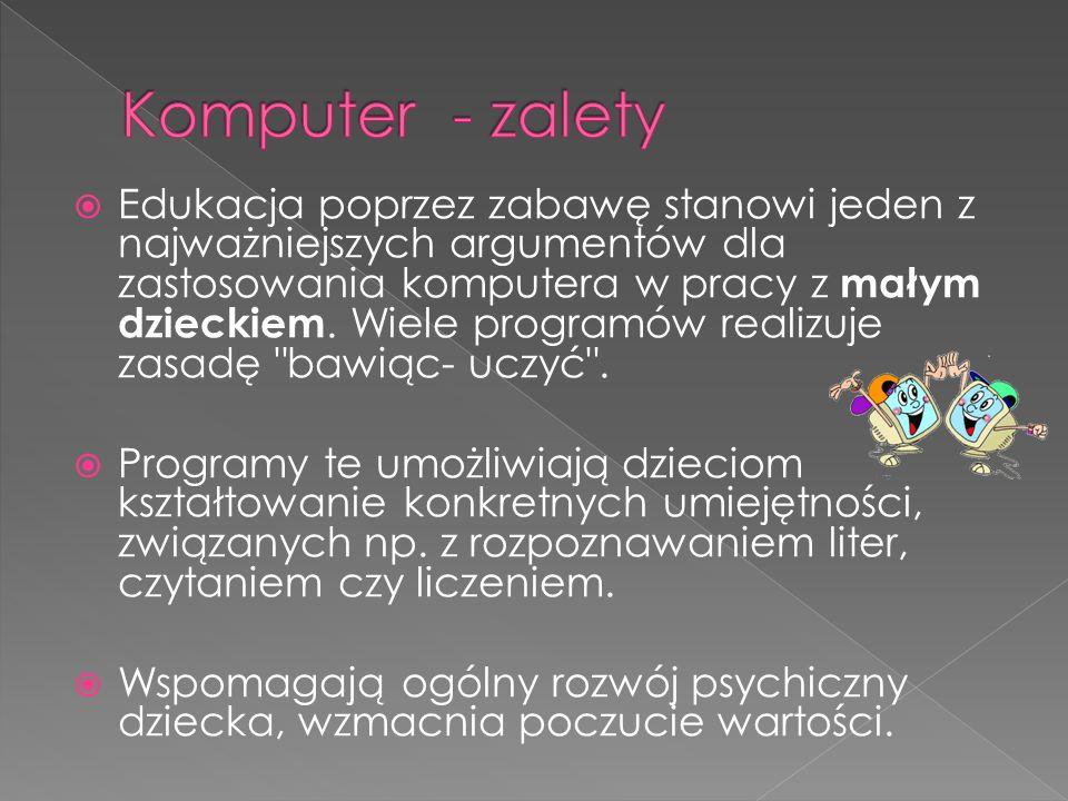  Dzieci mogą korzystać ze specjalnie dla nich przygotowanych encyklopedi i, czy gier edukacyjnych.