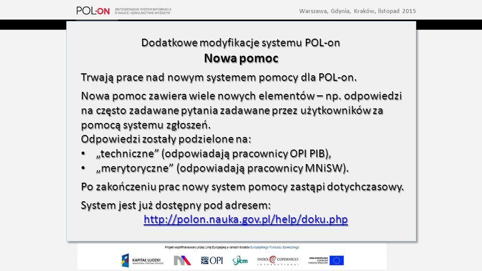 Dodatkowe modyfikacje systemu POL-on Nowa pomoc Trwają prace nad nowym systemem pomocy dla POL-on.