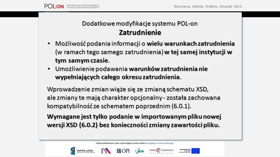 Dodatkowe modyfikacje systemu POL-on Zatrudnienie Możliwość podania informacji o wielu warunkach zatrudnienia (w ramach tego samego zatrudnienia) w tej samej instytucji w tym samym czasie.