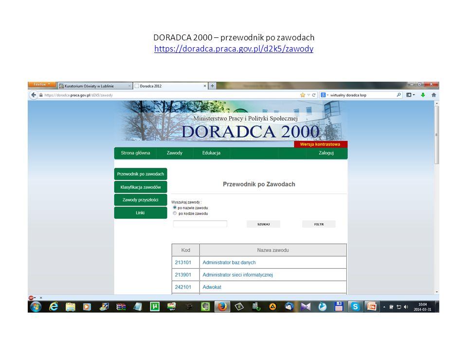 DORADCA 2000 – przewodnik po zawodach https://doradca.praca.gov.pl/d2k5/zawody https://doradca.praca.gov.pl/d2k5/zawody