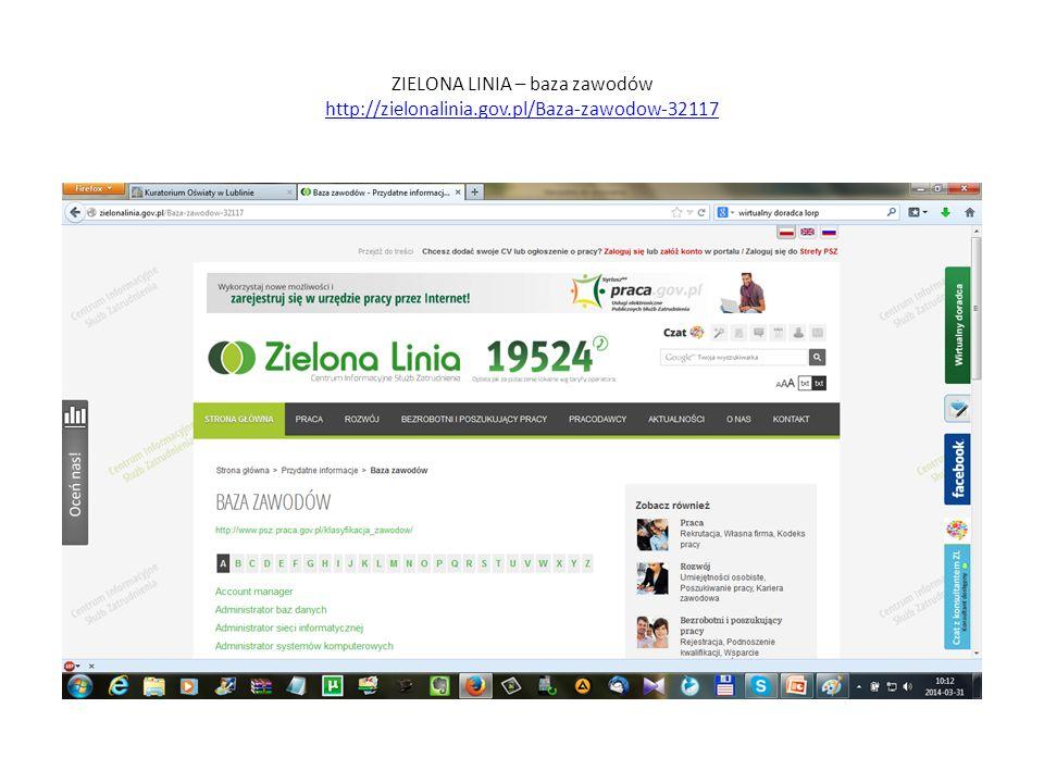 ZIELONA LINIA – baza zawodów http://zielonalinia.gov.pl/Baza-zawodow-32117 http://zielonalinia.gov.pl/Baza-zawodow-32117