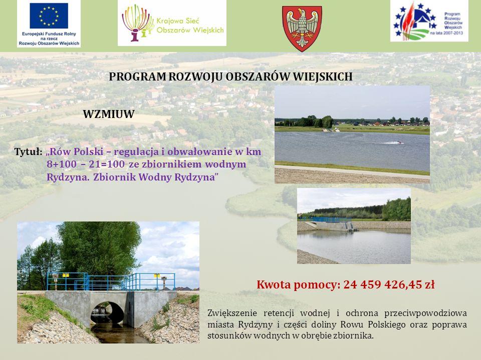 """WZMIUW Tytuł: """"Rów Polski – regulacja i obwałowanie w km 8+100 – 21=100 ze zbiornikiem wodnym Rydzyna."""