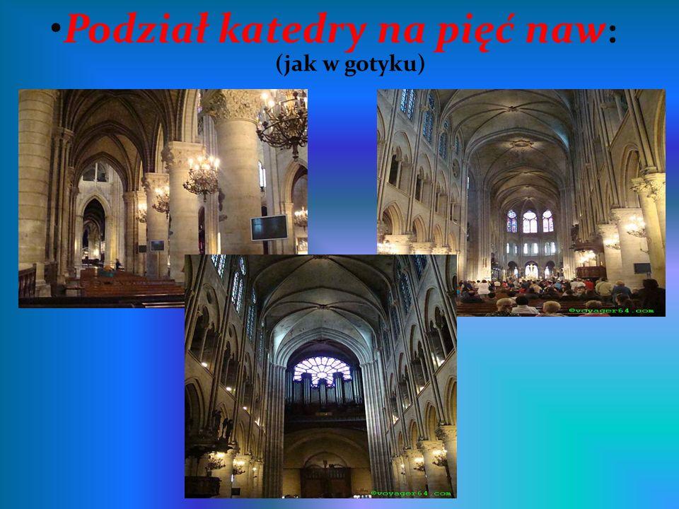 Podział katedry na pięć naw : (jak w gotyku)