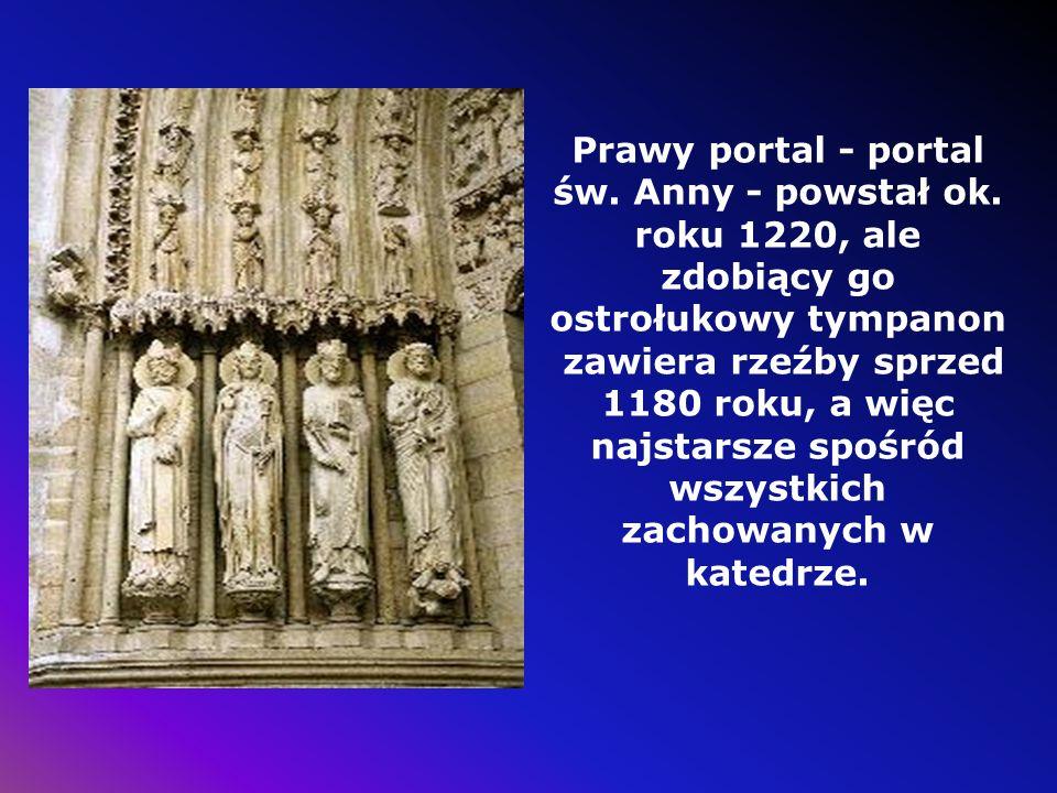 Prawy portal - portal św. Anny - powstał ok. roku 1220, ale zdobiący go ostrołukowy tympanon zawiera rzeźby sprzed 1180 roku, a więc najstarsze spośró