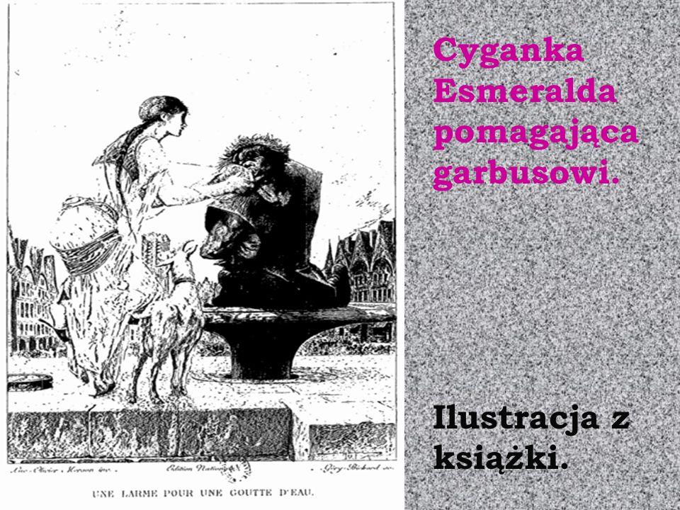 Cyganka Esmeralda pomagająca garbusowi. Ilustracja z książki.