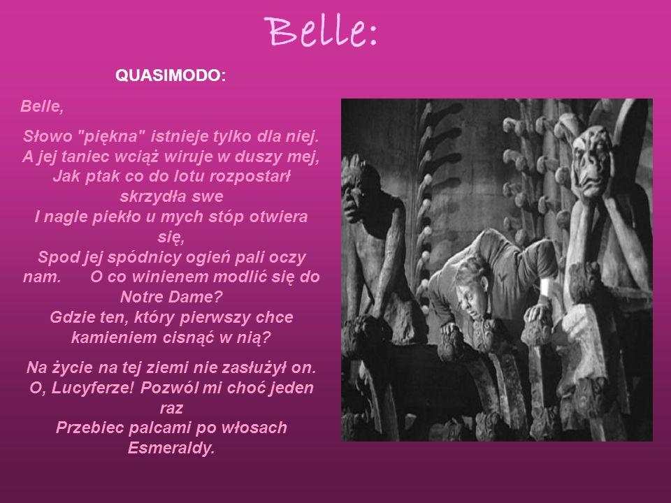 QUASIMODO: Belle, Słowo piękna istnieje tylko dla niej.