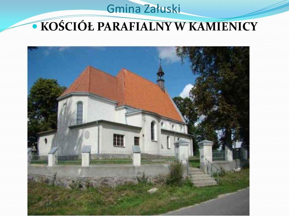 Gmina Załuski KOŚCIÓŁ PARAFIALNY W KAMIENICY