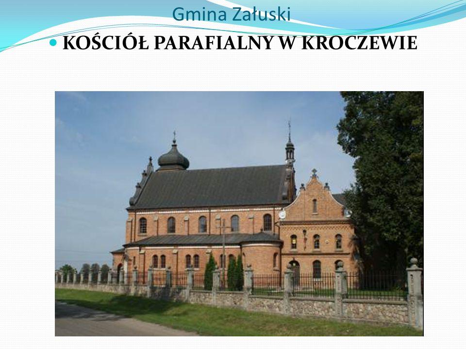 Gmina Załuski KOŚCIÓŁ PARAFIALNY W KROCZEWIE