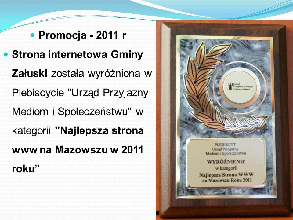 Promocja - 2011 r Strona internetowa Gminy Załuski została wyróżniona w Plebiscycie Urząd Przyjazny Mediom i Społeczeństwu w kategorii Najlepsza strona www na Mazowszu w 2011 roku