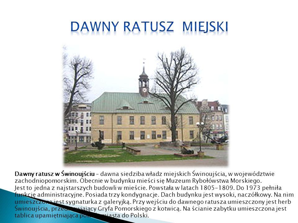 Dawny ratusz w Świnoujściu – dawna siedziba władz miejskich Świnoujścia, w województwie zachodniopomorskim. Obecnie w budynku mieści się Muzeum Rybołó
