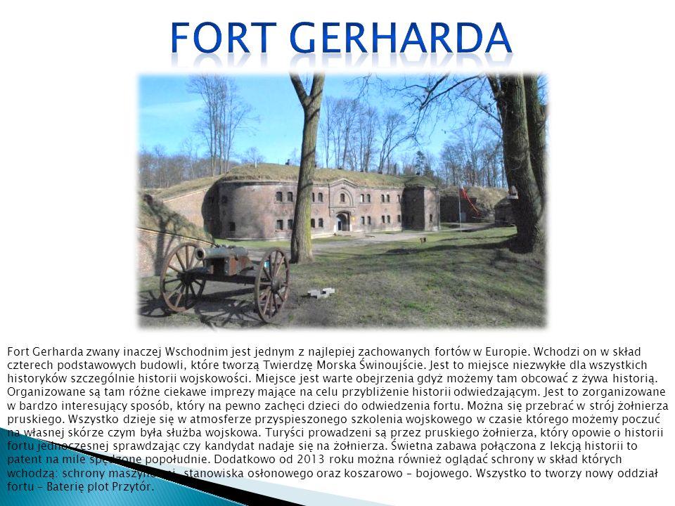 Fort Gerharda zwany inaczej Wschodnim jest jednym z najlepiej zachowanych fortów w Europie.